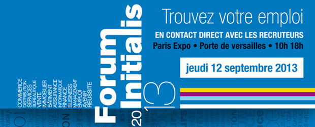 fonction commerciale Forum Emploi Initialis jeudi 12 septembre 2013 Paris Expo Porte de Versailles Pavillon 5